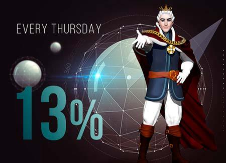 King's Gift bonus (cashback) is granted every Thursday!
