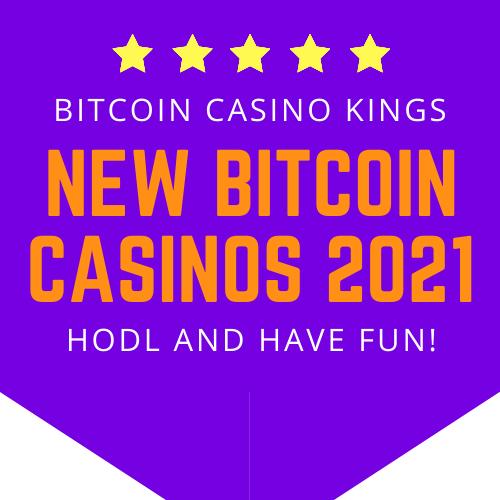 new bitcoin casinos 2021